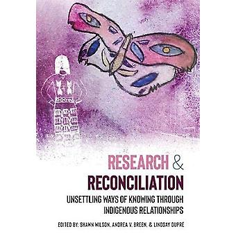 Research & Reconciliation - Unsettling Ways of Knowing through Ind