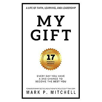 My Gift - Every Day You Have a 2nd Chance to become the BEST YOU by Ma