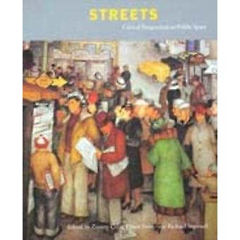 Streets - Critical Perspectives on Public Space