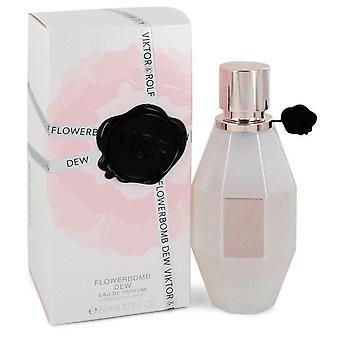 Flowerbomb Dew Eau De Parfum Spray By Viktor & Rolf 1.7 oz Eau De Parfum Spray