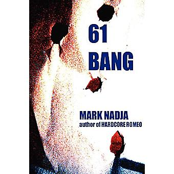 61 Bang by Mark Nadja - 9780615155821 Book