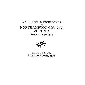 The Marriage License Bonds of Northampton County - Virginia from 1706