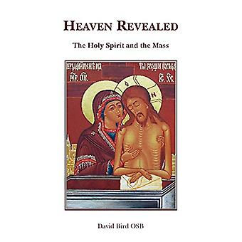 Heaven Revealed - The Holy Spirit and the Mass by David Bird - 9780852