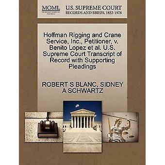 Hoffman Rigging and Crane Service - Inc. - Petitioner - V. Benito Lop