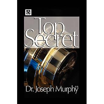 The Top Secret by Joseph Murphy - 9781450000383 Book