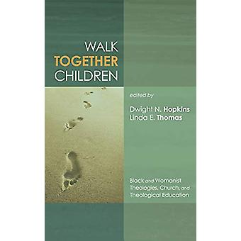 Walk Together Children by Dwight N Hopkins - 9781498212236 Book