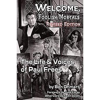 Welcome - Foolish Mortals the Life and Voices of Paul Frees (Revised