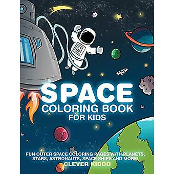 Space Coloring Book for Kids - Fun Outer Space Coloring Pages With Pla