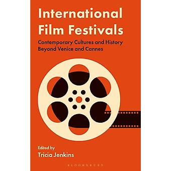 International Film Festivals by Edited by Tricia Jenkins