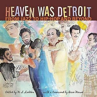 Heaven Was Detroit by Foreword by Dave Marsh & Edited by M L Liebler