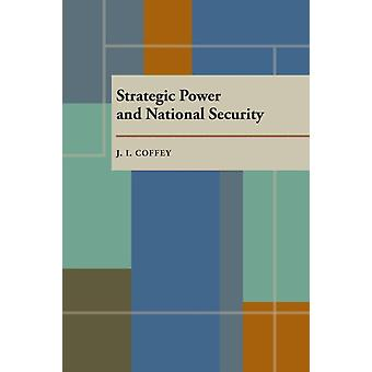 Strategic Power and National Security by Coffey