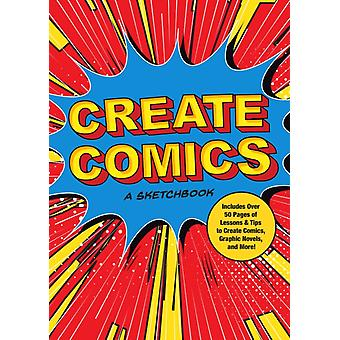 Create Comics A Sketchbook by Editors of Chartwell Books