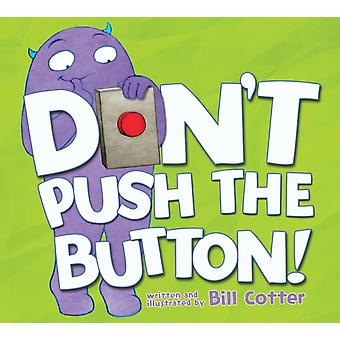 Dont Push The Button by Bill Cotter