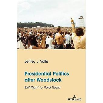 Politica presidenziale dopo Woodstock Exit Right to Hurd Road