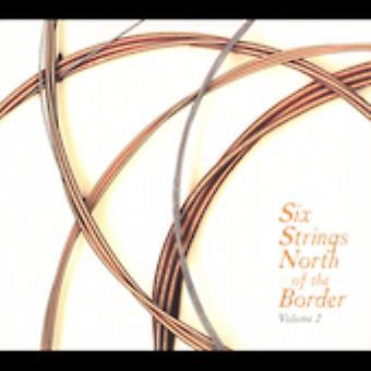 Six Strings North of the Border - Vol. 2-Six Strings North of the Border [CD] USA import