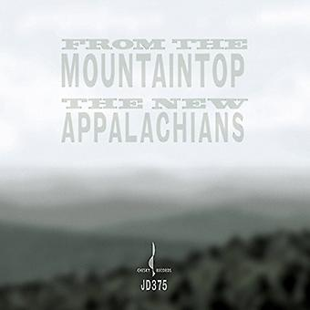 The New Appalachians - From the Mountaintop [CD] USA import