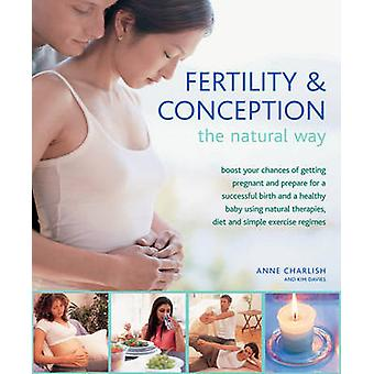 Fertility and Conception the Natural Way by Anne Charlish - 978075482