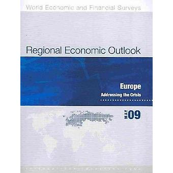 Regional Economic Outlook - Europe May 2009 - Addressing the Crisis by