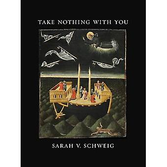 Niets meenemen door Sarah V. Schweig - 9781609384579 boek