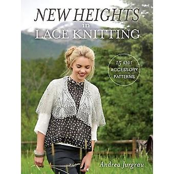 New Heights in Lace Knitting - 17 Lace Knit Accessory Patterns by Andr