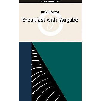 Petit déjeuner avec Mugabe par Fraser Grace - livre 9781840026306