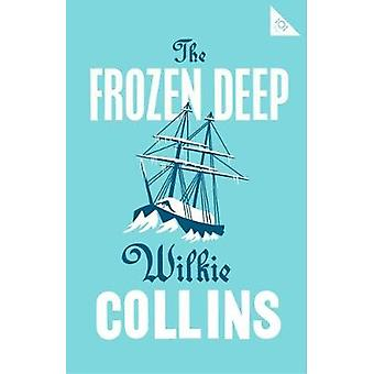 The Frozen Deep by The Frozen Deep - 9781847497673 Book