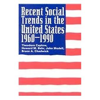 Recent Social Trends in the United States - 1960-1990 by Theodore Cap