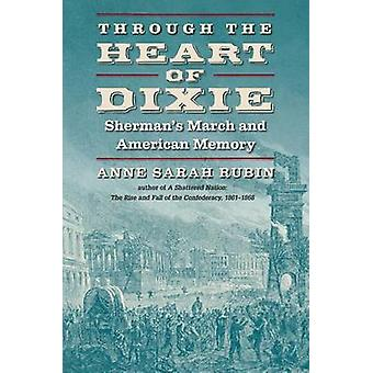 Through the Heart of Dixie - Sherman's March and American Memory by An