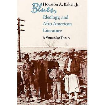 Blues - Ideologie und afroamerikanische Literatur - eine volkstümliche Theorie (N