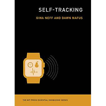 Self-Tracking par Gina Neff - Dawn Nafus - livre 9780262529129