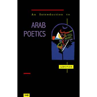 An Introduction to Arab Poetics (New edition) by Adonis - Catherine C