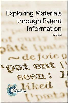 Exploring Materials Through Patent Information by David Segal - 97817