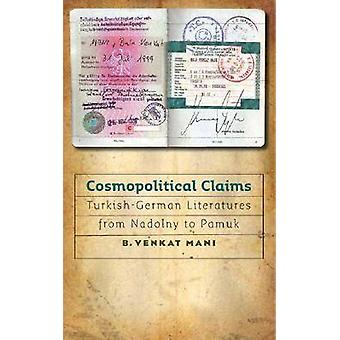 Kosmopolitische Claims - Turks-Duitse literatuur van Nadolny aan Pam