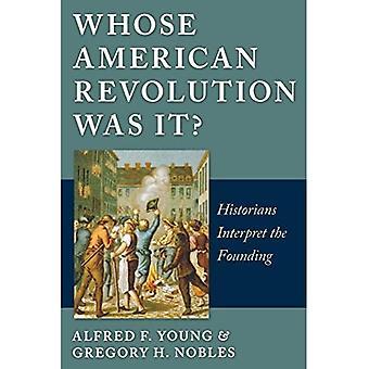 Cui rivoluzione americana era esso?: gli storici interpretano la Fondazione