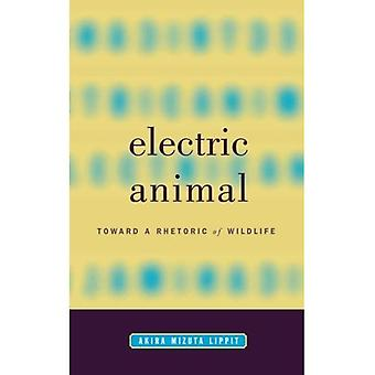 Electric Animal: Toward a Rhetoric of Wildlife