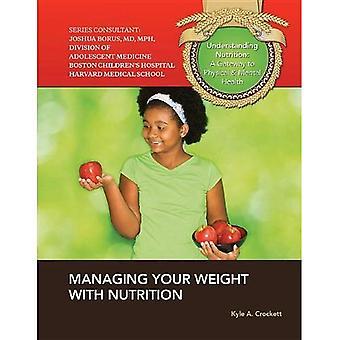 Gestire il vostro peso con nutrizione (comprensione nutrizione: un Gateway per la salute fisica e mentale)