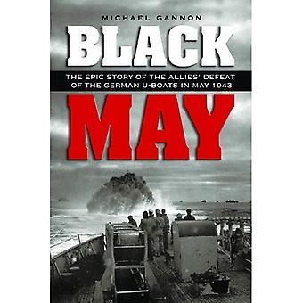Schwarz Mai: Die epische Geschichte der Alliierten Sieg über die deutschen u im Mai 1943