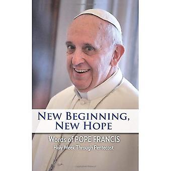 Ny början, nytt hopp: Ord av påve Franciskus