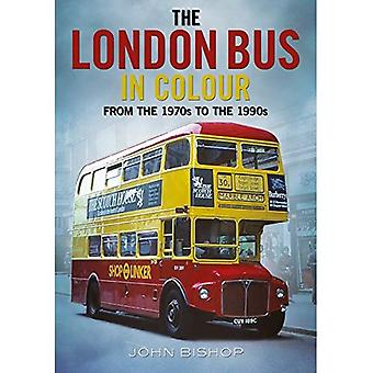 The London Bus in Colour: From the 1970s to the 1990s