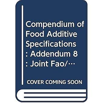 Compendium van voedsel additieve specificatie: Addenum 8
