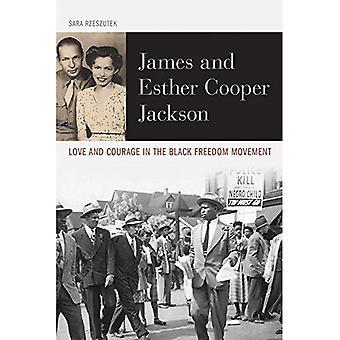 James ed Esther Cooper Jackson: amore e coraggio nel movimento libertà nera (diritti civili e la lotta per l'uguaglianza nero nel ventesimo secolo)