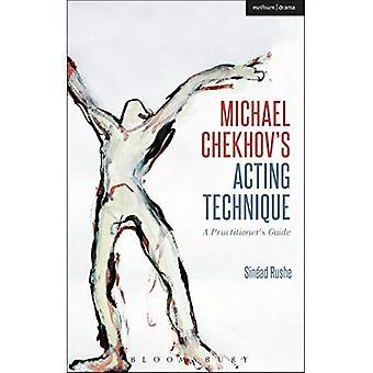 Michael Tjechovs agerar teknik: en utövares Guide (prestanda böcker)