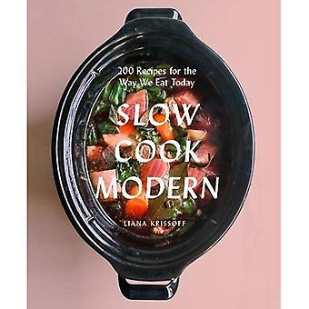 Slow Cook Modern: 200 Recipes for the Way We Eat Today