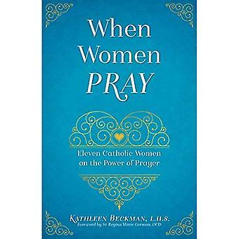 When Women Pray: The Power� of a Persevering Feminine Heart