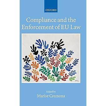 Compliance and the Enforcement of EU Law by Cremona & Marise