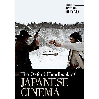 The Oxford Handbook of Japanese Cinema by The Oxford Handbook of Japa