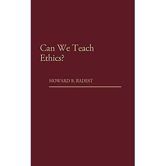 Podemos enseñar ética por Radest y Howard B.