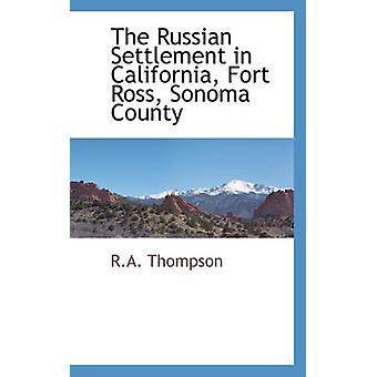トンプソン ・ R.A. によってカリフォルニア州フォート ・ ロス ソノマ郡のロシアの解決