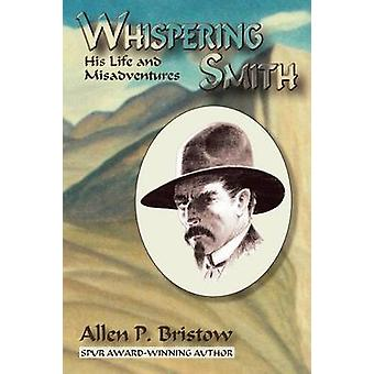 Whispering Smith by Bristow & Allen P.