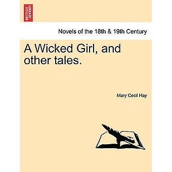 A Wicked Girl and Other Tales. by Hay & Mary Cecil